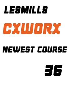 LESMILL CX30 CXWORX 36 VIDEO+MUSIC+NOTES