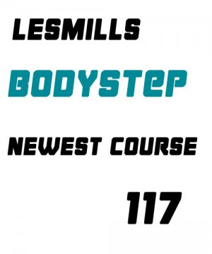 LESMILLS BODY STEP 117 VIDEO+MUSIC+NOTES